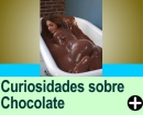CURIOSIDADES SOBRE CHOCOLATE