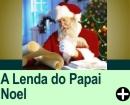 A LENDA DO PAPAI NOEL