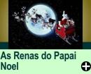 AS RENAS DO PAPAI NOEL