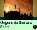 AS ORIGENS DA SEMANA SANTA