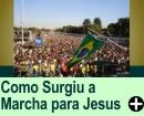 COMO SURGIU A MARCHA PARA JESUS