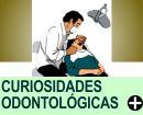 CURIOSIDADES ODONTOLÓGICAS