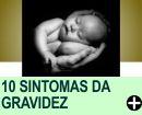 OS 10 SINTOMAS DA GRAVIDEZ