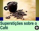 AS SUPERSTIÇÕES DO CAFÉ