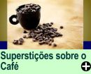 AS SUPERSTIÇÕES DO CAFÉ