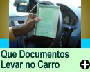 DOCUMENTOS NECESS�RIOS PARA LEVAR NO CARRO