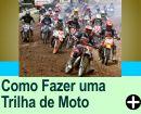 COMO FAZER UMA TRILHA DE MOTO