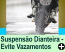 COMO EVITAR VAZAMENTO NA SUSPENSÃO DIANTEIRA