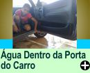 COMO TIRAR �GUA DE DENTRO DA PORTA DO CARRO