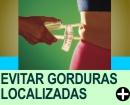 COMO EVITAR GORDURINHAS LOCALIZADAS