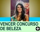 COMO VENCER UM CONCURSO DE BELEZA