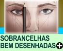 SOBRANCELHAS BEM DESENHADAS