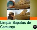 COMO LIMPAR SAPATOS DE CAMUR�A