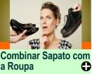 COMO COMBINAR O SAPATO COM A ROUPA