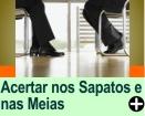 COMO ACERTAR NOS SAPATOS E NAS MEIAS