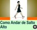 TRUQUES PARA ANDAR DE SALTO ALTO