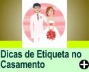 DICAS DE ETIQUETA NO CASAMENTO
