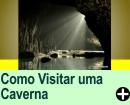 DICAS PARA VISITAR UMA CAVERNA