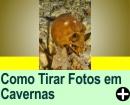 COMO TIRAR FOTOS EM CAVERNAS