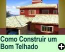 COMO CONSTRUIR UM BOM TELHADO