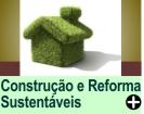 CONSTRU��O E REFORMA SUSTENT�VEIS