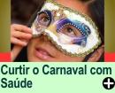 COMO CURTIR O CARNAVAL COM SAÚDE