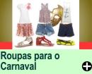 DICAS DE ROUPAS PARA O CARNAVAL