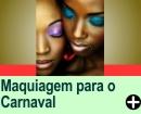 DICAS DE MAQUIAGEM PARA O CARNAVAL
