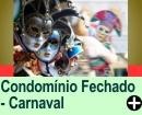 CARNAVAL EM CONDOM�NIO FECHADO