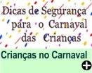 SEGURANÇA DAS CRIANÇAS DURANTE O CARNAVAL