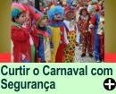 COMO CURTIR O CARNAVAL COM SEGURAN�A