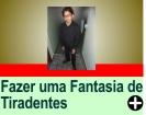 COMO FAZER UMA FANTASIA DE TIRADENTES