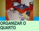 CCOMO ORGANIZAR O SEU QUARTO