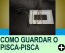 COMO GUARDAR O PISCA-PISCA