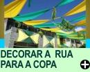 DECORAÇÃO DE RUA PARA A COPA