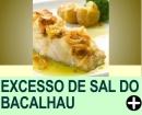 COMO TIRAR O EXCESSO DE SAL DO BACALHAU