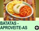 BATATAS - APROVEITE-AS MELHOR