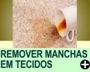 COMO REMOVER MANCHAS EM TECIDOS