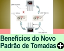 OS BENEFÍCIOS DO NOVO PADRÃO DE TOMADAS