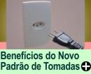 OS BENEF�CIOS DO NOVO PADR�O DE TOMADAS