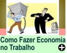 COMO FAZER ECONOMIA NO TRABALHO