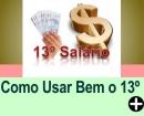 COMO USAR BEM O 13� SAL�RIO