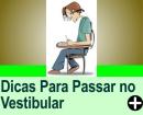 DICAS PARA PASSAR NO VESTIBULAR