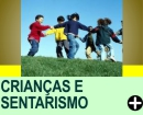 AS CRIAN�AS LONGE DO SEDENTARISMO