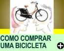 COMO COMPRAR UMA BICICLETA
