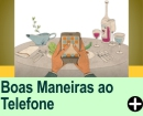 ETIQUETA E BOAS MANEIRAS AO TELEFONE