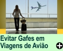 COMO EVITAR GAFES EM VIAGENS DE AVI�O