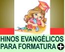HINOS EVANGÉLICOS PARA FORMATURA