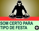 O SOM CERTO PARA TIPO DE FESTA