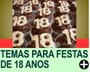 TEMAS PARA FESTAS DE 18 ANOS